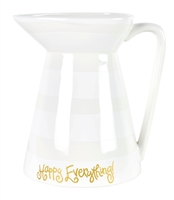 "White Stripe Happy Everything 8"" Pitcher"