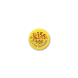 KISS ME ITS MY BDAY SATIN BUTTON
