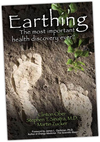Earthing: The Most Important Health Discovery Ever? By Clinton Ober, Stephen T. Sinatra, Martin Zucker.