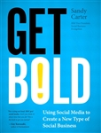 Get Bold: Using Social Media to Create a New Type of Social Business