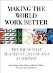Making the World Work Better: The Ideas That Shaped a Century and a Company