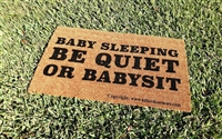 Baby Sleeping Be Quiet or Babysit Custom Doormat by Killer Doormats