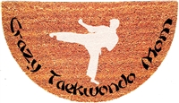 CrazyTaeKwonDo Mom Half Moon Custom Handpainted Welcome Doormat by Killer Doormats