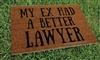 My Ex Had A Better Lawyer Custom Handpainted Funny Welcome Doormat by Killer Doormats