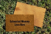 Exhausted Mommy custom doormat by Killer Doormats