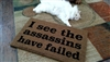 I See The Assassins Have Failed Funny Custom Handpainted Welcome Doormat by Killer Doormats