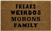 Freaks Weirdos Morons Family Custom Doormat by Killer Doormats