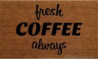 Fresh Coffee Always Custom Doormat by Killer Doormats