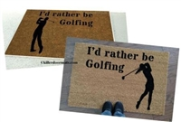 I'd Rather Be Golfing Male/Female Custom Doormat by Killer Doormats