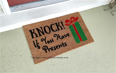 Knock If You Have Presents Custom Hand Painted Funny Holiday Seasonal Welcome Door Mat by Killer Doormats