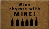 Wine Rhymes with Mine Custom Doormat by Killer Doormats