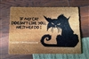 If My Cat Doesn't Like You Neither Do I Funny Custom Handpainted Welcome Mat by Killer Doormats