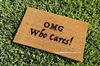 OMG Who Cares! Custom Doormat by Killer Doormats