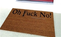 Oh Fuck No! Custom Doormat by Killer Doormats