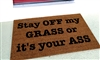Stay Off My Grass or it's your Ass Custom Handpainted Funny Welcome Doormat by Killer Doormats