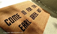Come In For Tea, Earl Grey, Hot Fandom Custom Handpainted Welcome Doormat by Killer Doormats