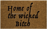 Home of the Wicked Bitch Custom Doormat by Killer Doormats