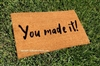 You Made It! Custom Handpainted Funny Welcome Doormat by Killer Doormats
