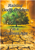 Raising Godly Children in Godless Age