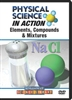 Physical Science In Action : Elements, Compounds & Mixtures