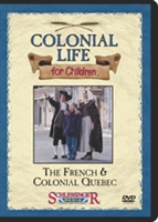 Colonial Life For Children: The French & Colonial Quebec