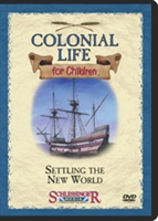 Colonial Life For Children: Settling The New World