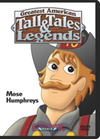 Greatest American Tall Tales & Legends: Mose Humphreys