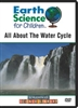 Earth Science For Children: All About The Water Cycle