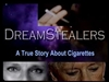 Dream Stealers A True Story About Cigarettes