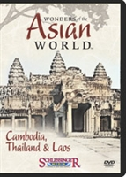 Wonders of the Asian World: Cambodia, Thailand & Laos