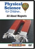 Physical Science for Children: All About Magnets