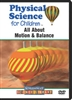 Physical Science for Children: All About Motion & Balance