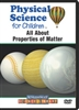 Physical Science for Children: All About Properties of Matter