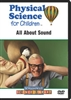 Physical Science for Children: All About Sound