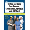 Getting and Using Your Resume, Cover Letter, JIST Card, and Portfolio DVD