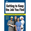 Getting to Keep the Job You Find DVD