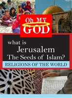 Oh My God Series: What is Jerusalem - The Seeds of Islam? (CE7831)
