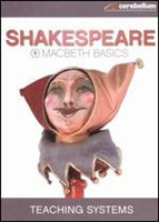 Teaching Systems Shakespeare Module 9: Macbeth Basics