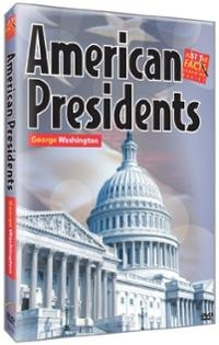 Just The Facts - American Presidents: George Washington