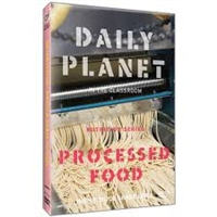 Daily Planet in the Classroom: Nutrition: Processed Food DVD
