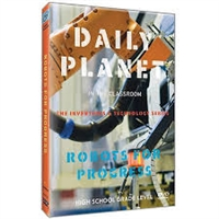 Daily Planet in the Classroom Inventions & Technology: Robots for Progress DVD