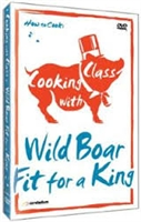 Cooking with Class: Wild Boar-Fit for a King DVD