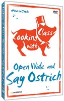 Cooking with Class: Open Wide and Say Ostrich DVD
