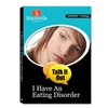 Talk It Out: I Have An Eating Disorder. Now What? DVD