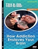 Talk it Out: How Addiction Enslaves Your Brain DVD