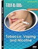 Talk It Out:Tobacco, Vaping and Nicotine DVD