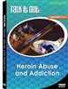 Talk It Out: Heroin Abuse and Addiction DVD
