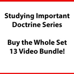 Bundle (13 Videos) - Studying Important Doctrine
