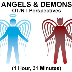 Angels and Demons: OT/NT Perspectives