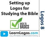 BEGINNER BASICS: Setting up Logos for Studying the Bible